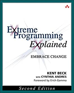 Extreme Programming Explained: Embrace Change (XP Series) von [Beck, Kent, Andres, Cynthia]