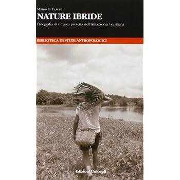 Nature Ibride. Etnografia Di Un'area Protetta Nell'amazzonia Brasiliana