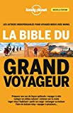 La bible du grand voyageur - 4ed