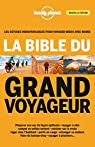 La bible du grand voyageur - 4ed par Planet