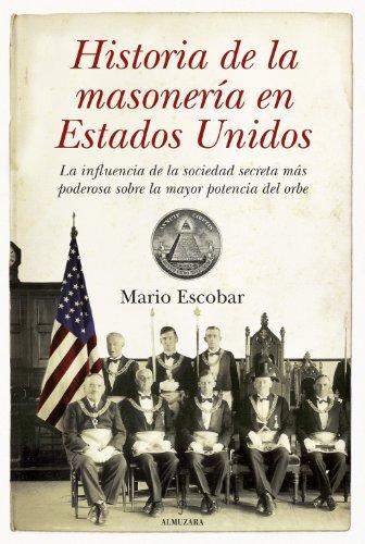 Historia de la masonería en Estados Unidos por Mario Escobar
