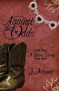 Against the Odds: A Love Story (English Edition) di [Adams, J.]