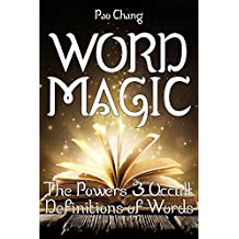 Word Magic: The Powers & Occult Definitions of Words (English Edition)