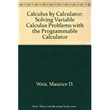 Calculus by Calculator: Solving Variable Calculus Problems with the Programmable Calculator