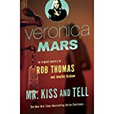 Veronica Mars: Mr. Kiss and Tell: An Original Mystery by Rob Thomas