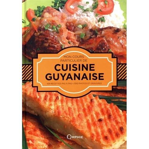 Mon cours particulier de cuisine guyanaise