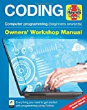 Coding Manual: Computer Programming (Beginners Onwards) (Owners' Workshop Manual)