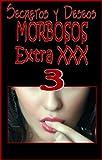 SECRETOS Y DESEOS MORBOSOS Extra XXX 3