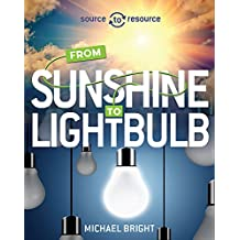 Solar: From Sunshine to Light Bulb (Source to Resource, Band 4)