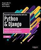 Apprendre la programmation web avec Python et Django: Principes et bonnes pratiques pour les sites...