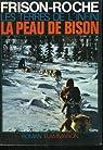 Les terres de l'infini. la peau de bison in-8° br. par Frison-Roche
