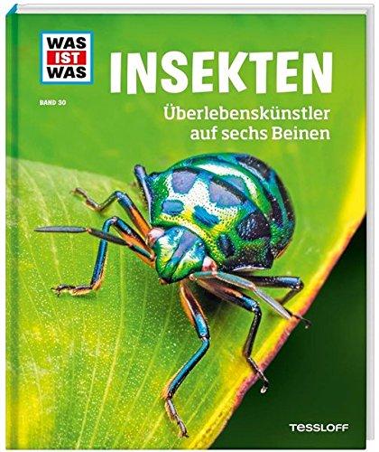 (WAS IST WAS Band 30 Insekten. Überlebenskünstler auf sechs Beinen (WAS IST WAS Sachbuch, Band 30))