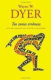 Tus zonas erróneas: Guía para combatir las causas de la infelicidad (Spanish Edition) by Wayne W. Dyer (2010-12-07)