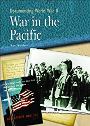 War in the Pacific (Documenting World War II)