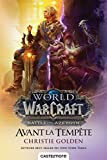 World of warcraft : Avant la tempête / Christie Golden | Golden, Christie. Auteur