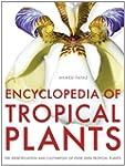 Encyclopedia of Tropical Plants: Iden...