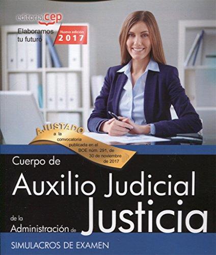 Cuerpo Auxilio Judicial Administración de Justicia. Simulacros de Examen por Editorial CEP