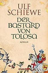 Der Bastard von Tolosa: Roman