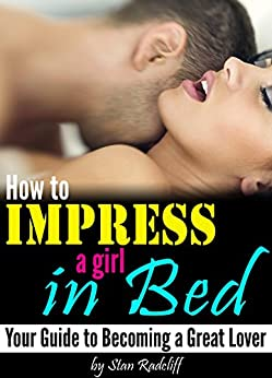 how to impress girl for sex