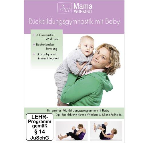 MamaWorkout - Rückbildungsgymnastik mit Baby -- Das gesundheitsorientierte Programm von Expertin Verena Wiechers