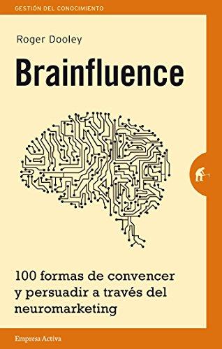 Brainfluence (Gestión del conocimiento) por Roger Dooley
