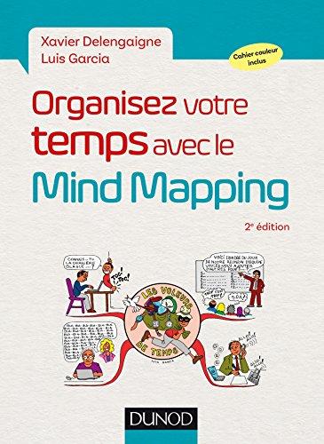 Organisez votre temps avec le Mind Mapping - 2e éd. (French Edition)
