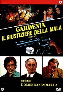 Gardenia-Il Giustiziere Della Mala