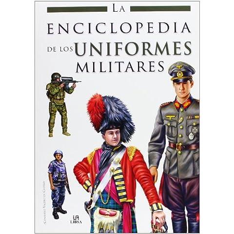 La Enciclopedia de los Uniformes Militares (Enciclopedias Libsa)