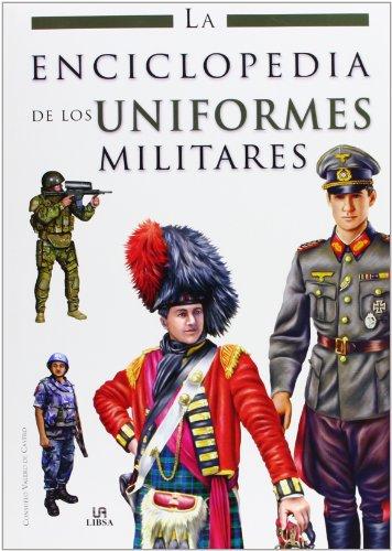 La Enciclopedia de los Uniformes Militares (Enciclopedias Libsa) por Consuelo Valero de Castro