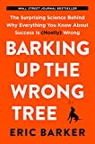 #4: Barking Up the Wrong Tree: The Surprising Science Behind Why Everything You Know About Success is (Mostly) Wrong