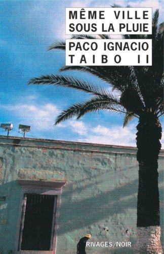 Même ville sous la pluie par Paco Ignacio Taibo II