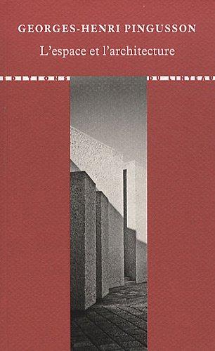 L'espace et l'architecture : Cours de gestion de l'espace 1973-1974