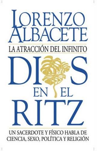 Dios En El Ritz por Lorenzo Albacete