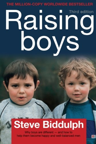 Raising Boys: Why Boys are Different - and How to Help Them Become Happy and Well-Balanced Men