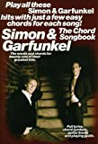 Simon And Garfunkel Chord Songbook (Lyrics & Chords): Songbook für Gesang, Gitarre (Paul Simon/Simon & Garfunkel)