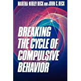 Breaking the Cycle of Compulsive Behavior by Martha Nibley Beck (1990-02-02)