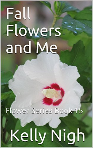 Fall Flowers And Me: Flower Series Book 15 por Kelly Nigh epub
