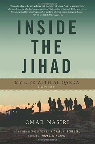 Inside the Jihad: My Life with Al Qaeda: My Life with Al Qaeda - A Spy's Story por Omar Nasiri