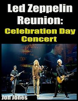 Led Zeppelin Reunion: Celebration Day Concert by [Jones, Jon]