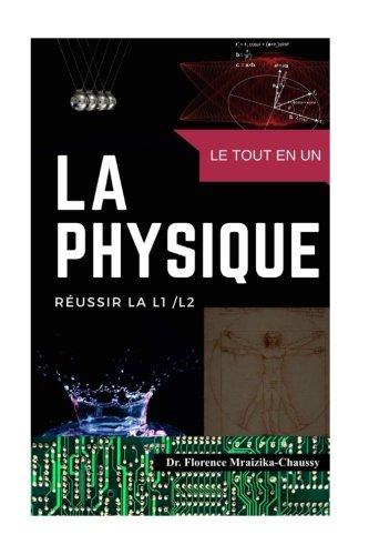 La physique tout en un.: Remise à niveau pour la faculté L1 par Dr Florence Mraizika