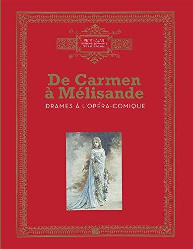 De Carmen à Mélisandre : Drames à l'Opéra-Comique
