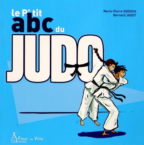 Le p'tit abc du judo par Marie-Pierre Oddoux