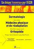 Dermatologie ; Médecine physique et de réadaptation ; Orthopédie