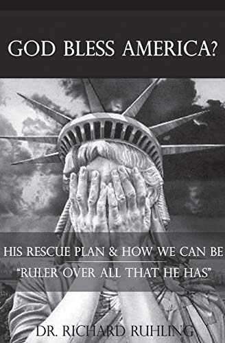 God Bless America?: His Rescue Plan & How We Can Be