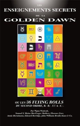 """Les ENSEIGNEMENTS SECRETS DE LA GOLDEN DAWN ou """"les 36 FLYING ROLLS"""" du Second Ordre, R.R. et A.C. par William Wynn Westcott"""
