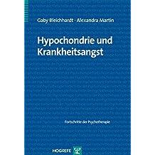 Hypochondrie und Krankheitsangst (Fortschritte der Psychotherapie / Manuale für die Praxis, Band 41)