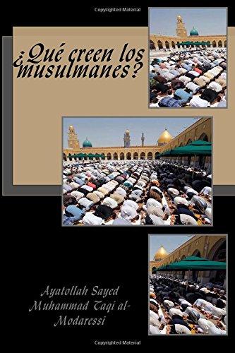 ¿Qué creen los musulmanes? por Ayatollah Sayed Muhammad Taqi al-Modaressi