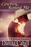 Cowboy, Remind Me: A Bellham Romance Series Novel