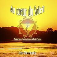 Au coeur du soleil - Musique pour l'harmonisation du chakra solaire
