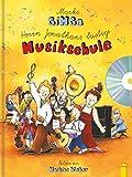 Herrn Jonathans lustige Musikschule: Alles, was du über Töne und Noten, Stimmen und Instrumente wissen willst